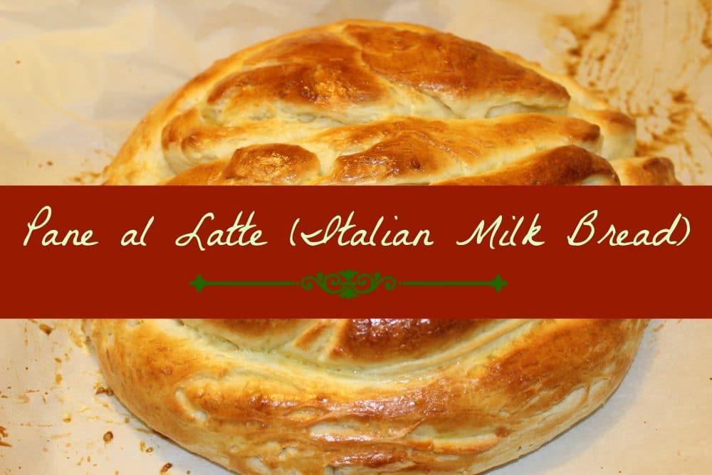 Pane al latte (Italian Milk Bread)