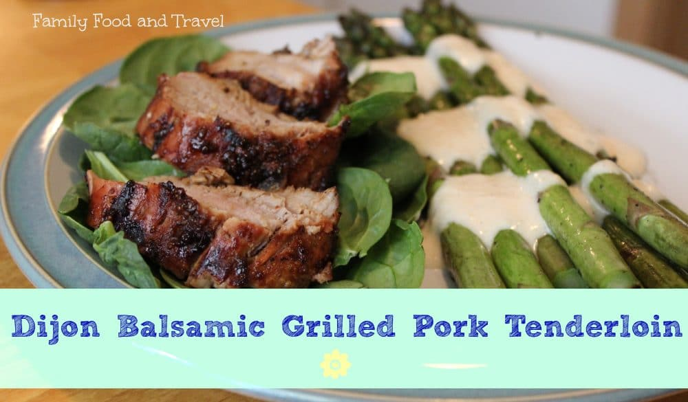 Dijon balsamic grilled pork tenderloin family food and for Side dish recipes for grilling out