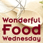 Wonderful Food Wednesday Week #61