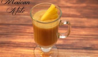 Atole de Pina:  Mexican Hot Pineapple Drink