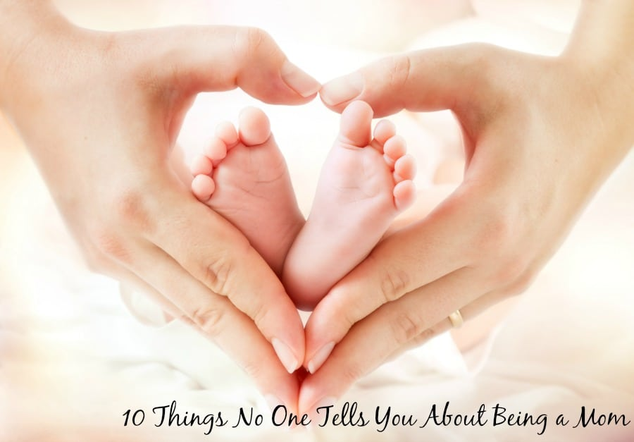 10 Things No One Tells You About Being A Mom