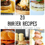 20 Burger Recipes for National Burger Day!