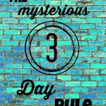 The Mysterious Three Day Rule