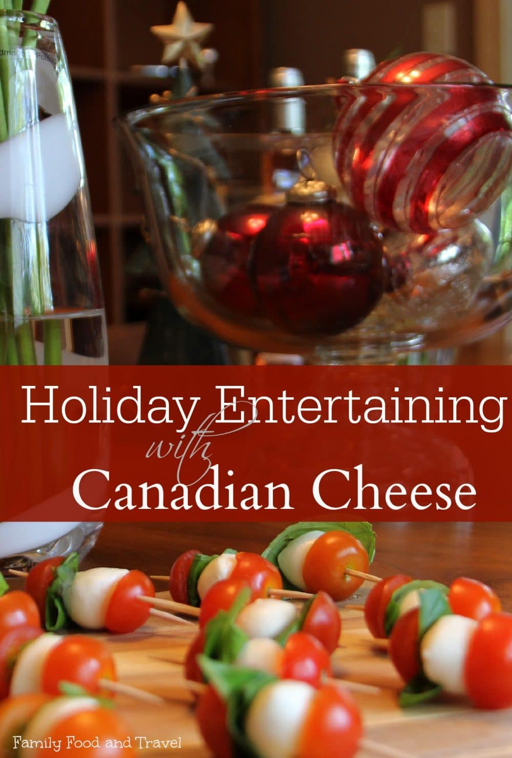 Holiday Entertaining with Cheese #CDNcheese, #simplepleasures, #holidays