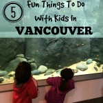 5 Fun Things To Do With Kids in Vancouver
