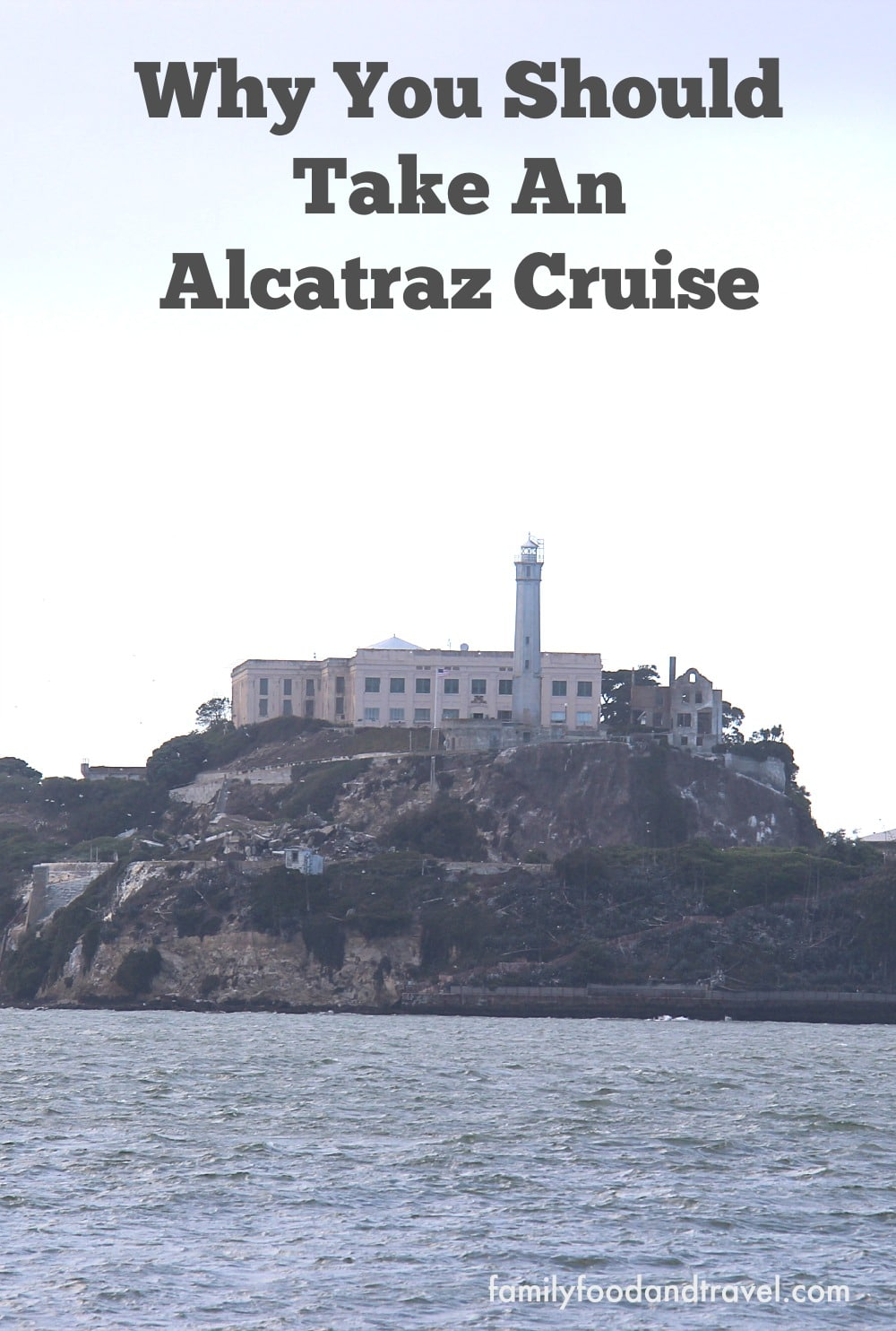 Why You Should Take an Alcatraz Cruise
