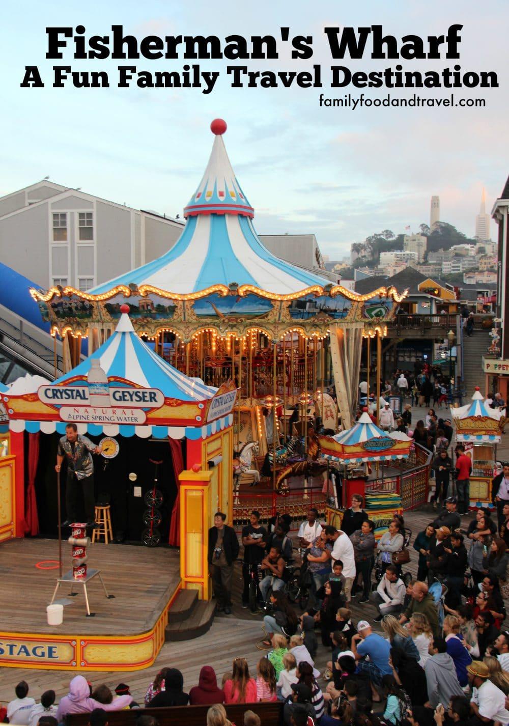 Visit Fisherman's Wharf as a Fun Family Travel Destination