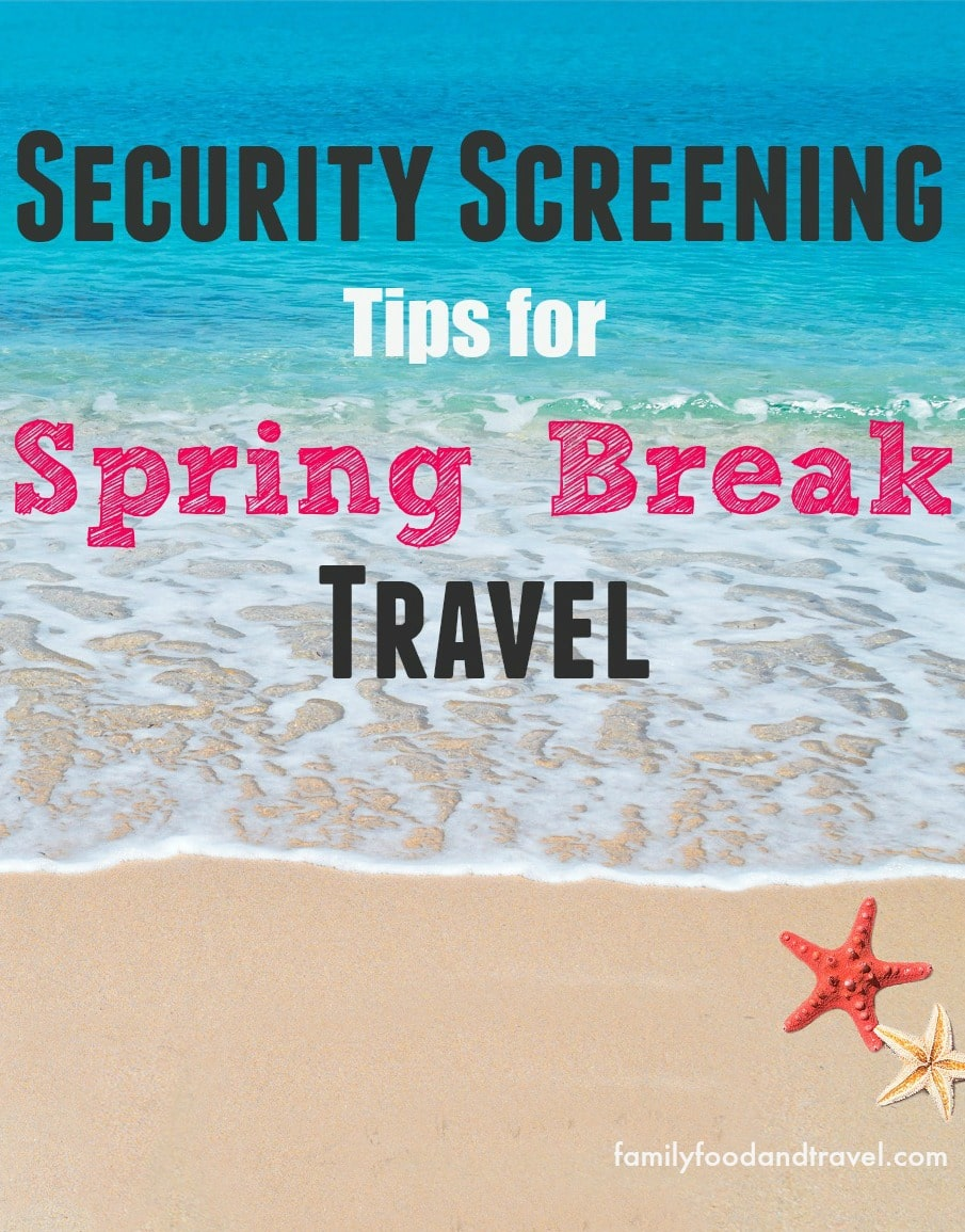 Security Screening Tips for Spring Break Travel