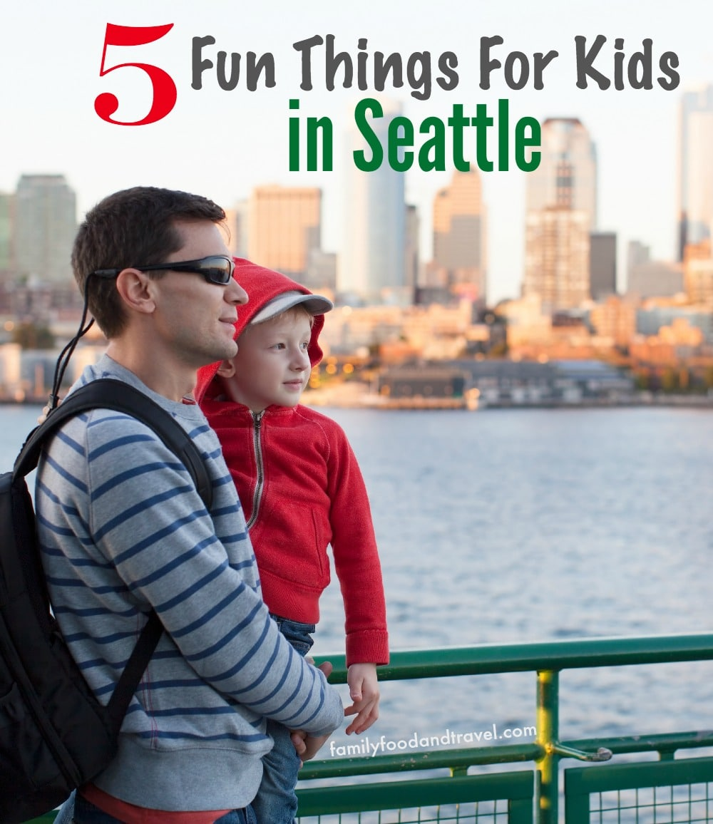 Fun Things For Kids in Seattle - the best attractions and activities for family travel