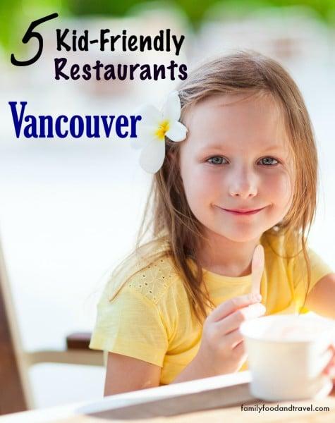 Kid-Friendly Restaurants Vancouver