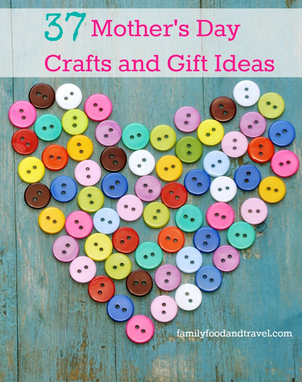 37 mothers day crafts and gift ideas family food and travel for Craft ideas for mom