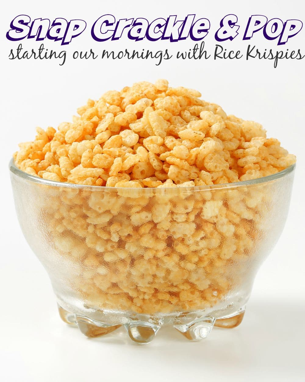 Snap Crackle Pop! The Sound of Our Mornings #MomsJustKnow