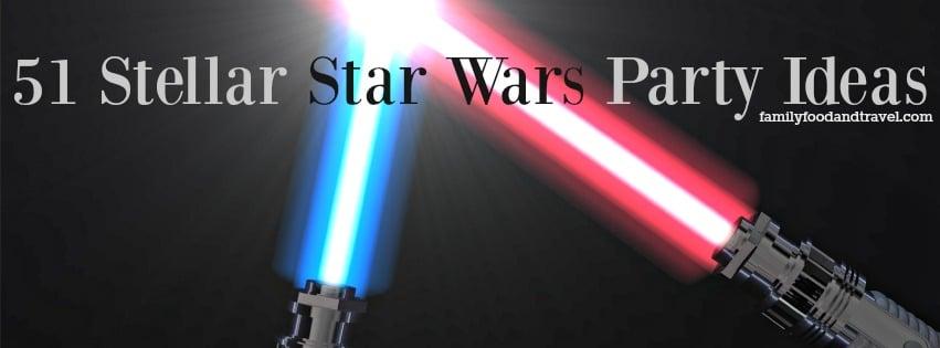 51 Stellar Star Wars Party Ideas