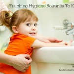 Teaching Hygiene Routines To Kids
