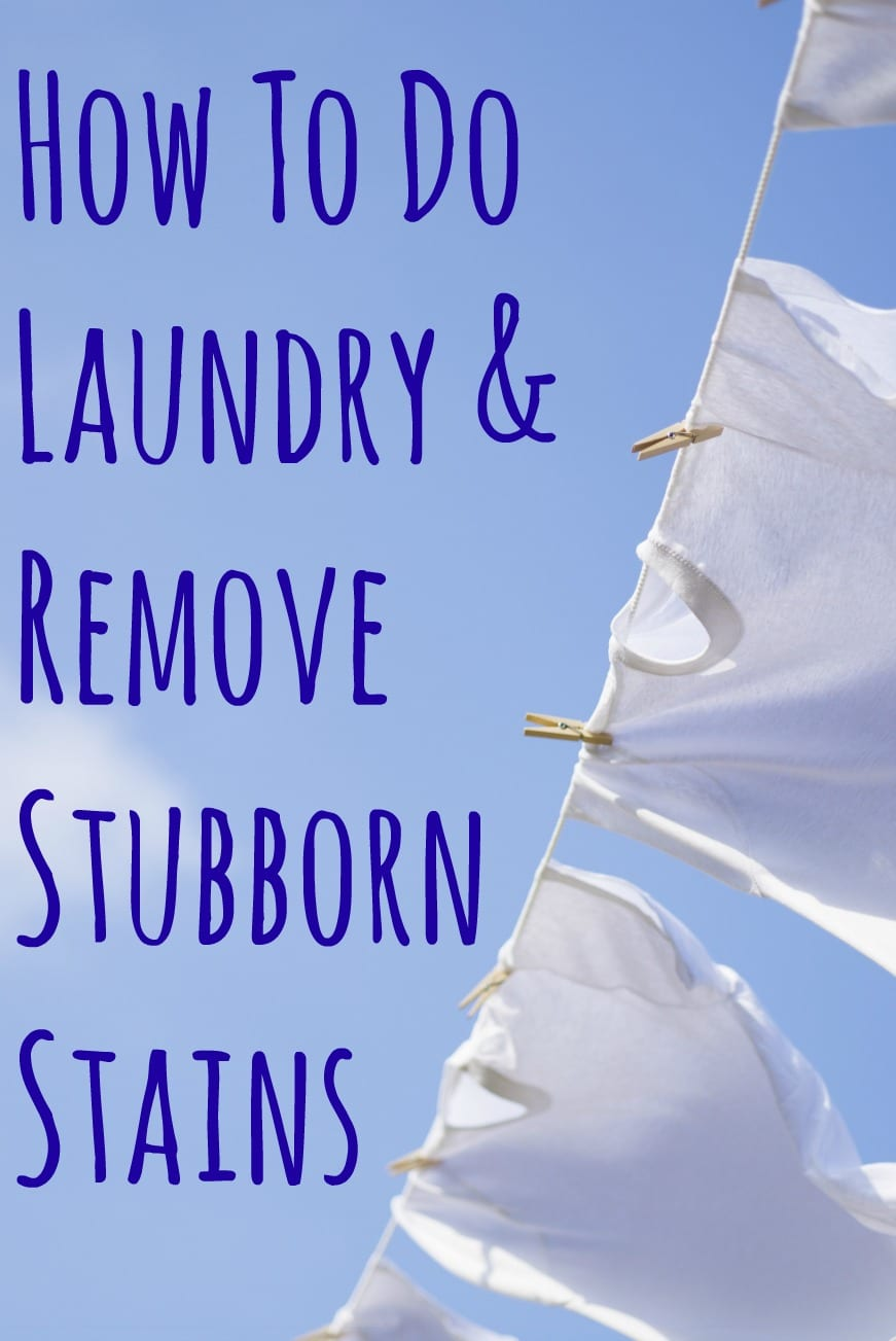 How To Do Laundry and Remove Stubborn Stains