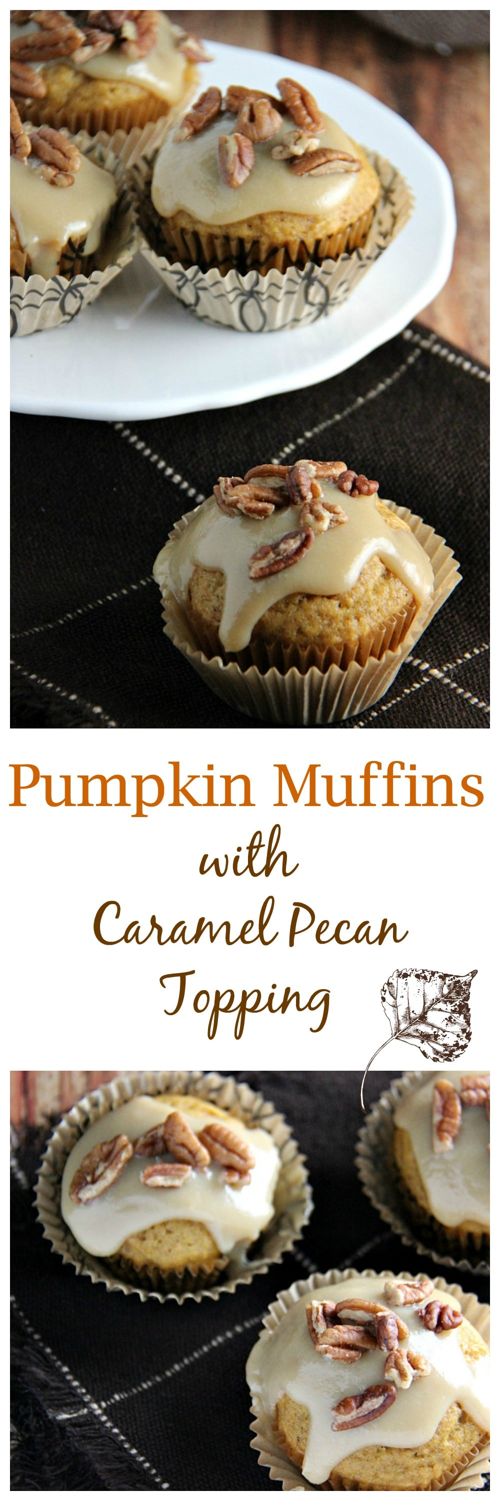 Pumpkin Muffins with Homemade Caramel Pecan Topping