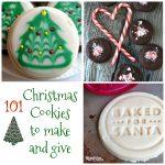 101 Christmas Cookies To Make and Give