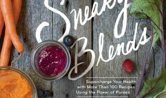 Sneaky Blends: 100 Recipes Using the Power of Purees