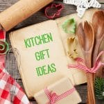 Kitchen Gift Ideas Everyone Will Love