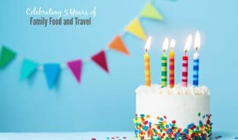 Celebrating 5 Years of Family Food and Travel