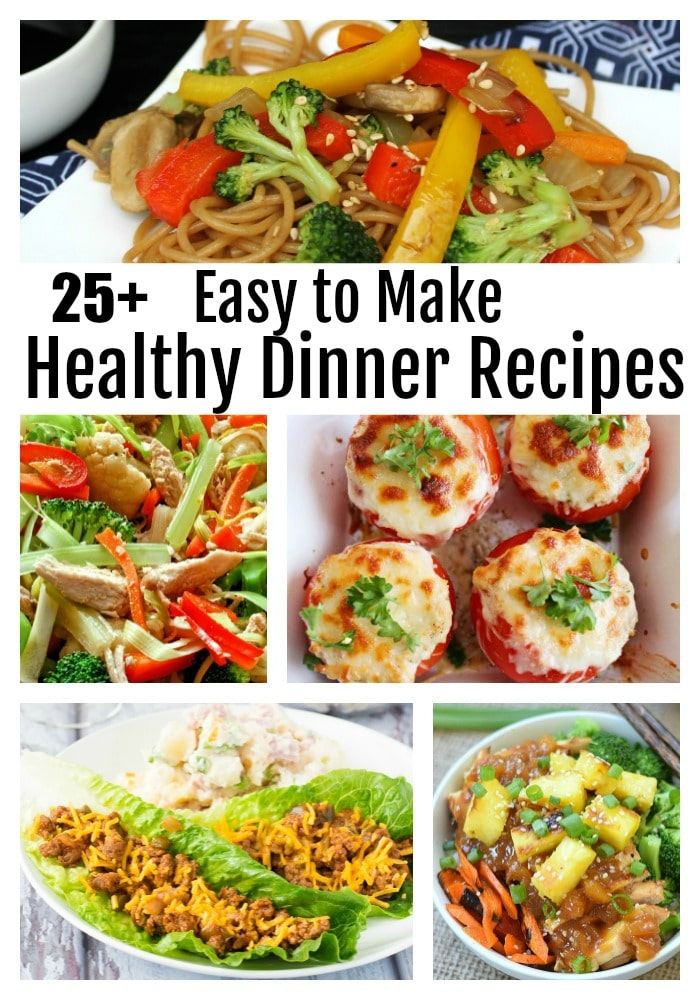 25 Easy To Make Healthy Dinners The Whole Family Will Love