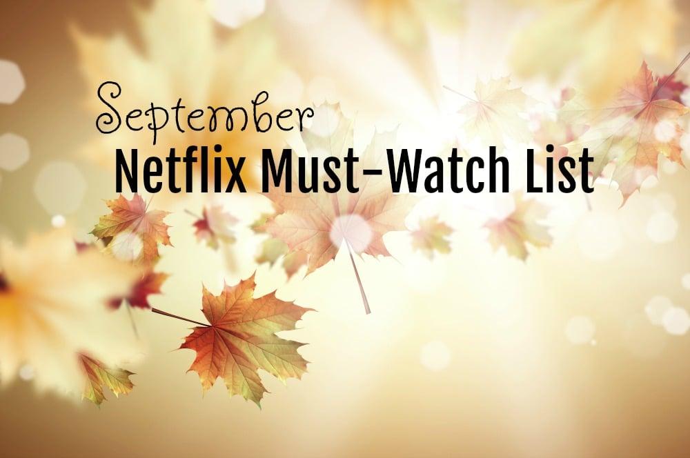 September Netflix Must Watch List