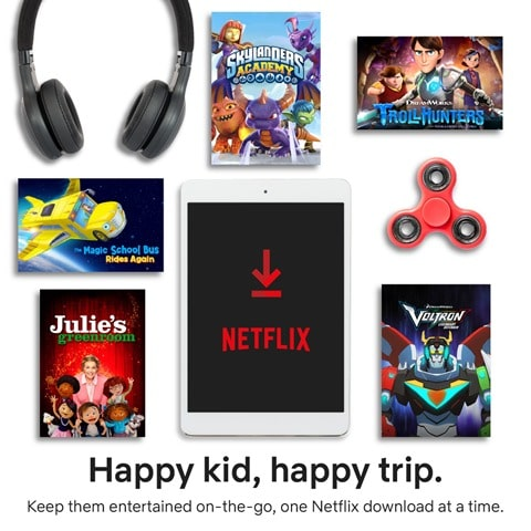 Kid travel with Netflix Downloads